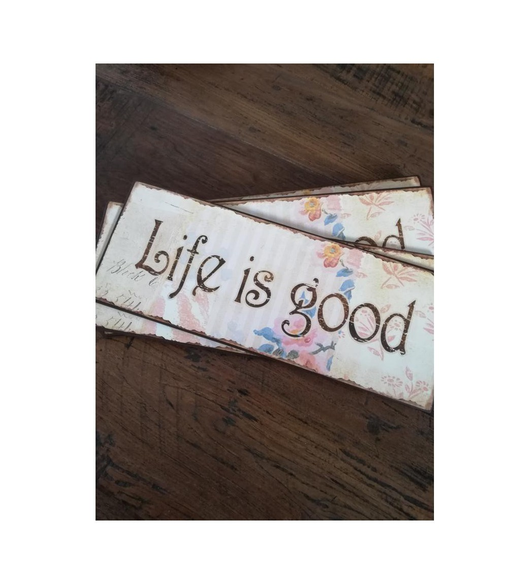 Skilt Life is good 15x39,5 cm.  - 1