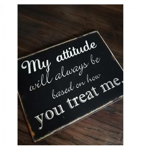 Skilt My attitude... 26,5x35 cm.  - 1
