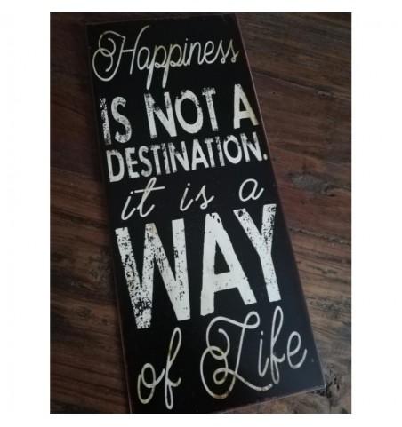 Sort skilt Happiness is not a destination 13x30,5 cm. - 1