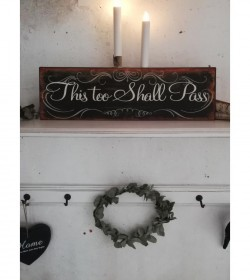 Sort skilt This too shall pass 15x51 cm.  - 1